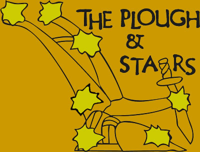 The Plough and Stars